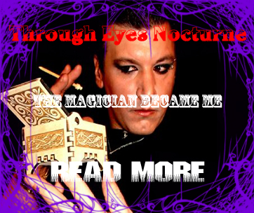 Aedryan Methyus Insights Blog | Through Eyes Nocturne | The Magician Became Me