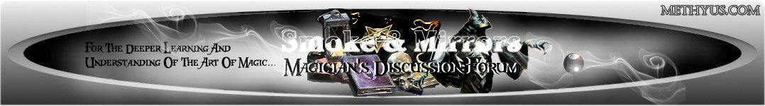 Smoke And Mirrors Magician's Magic Discussion Forums